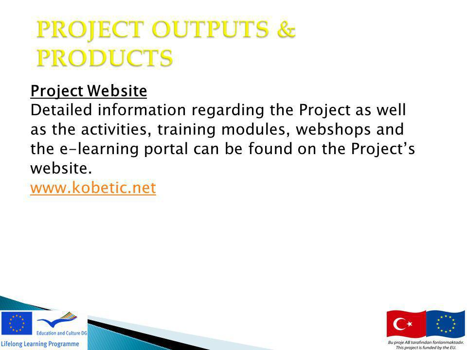 16 PROJECT OUTPUTS & PRODUCTS Project Website Detailed information regarding the Project as well as the activities, training modules, webshops and the e-learning portal can be found on the Projects website.