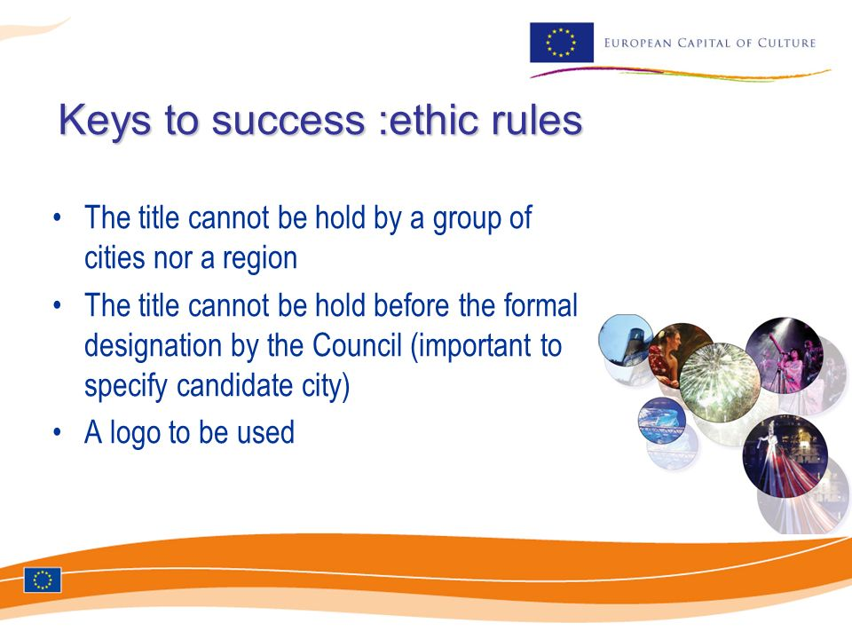 Keys to success :ethic rules Keys to success :ethic rules The title cannot be hold by a group of cities nor a region The title cannot be hold before t