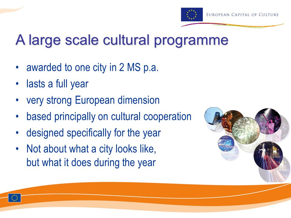 A large scale cultural programme awarded to one city in 2 MS p.a.