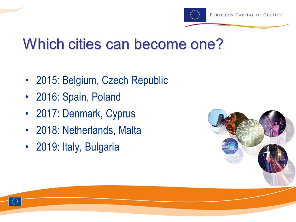 Which cities can become one? 2015: Belgium, Czech Republic 2016: Spain, Poland 2017: Denmark, Cyprus 2018: Netherlands, Malta 2019: Italy, Bulgaria