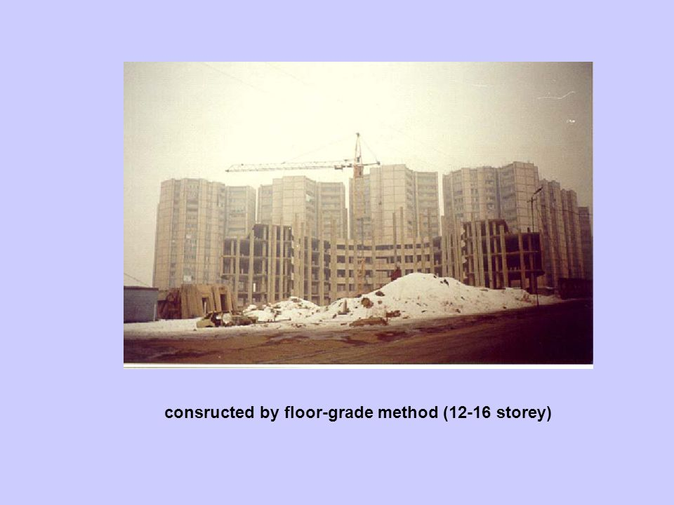 consructed by floor-grade method (12-16 storey)