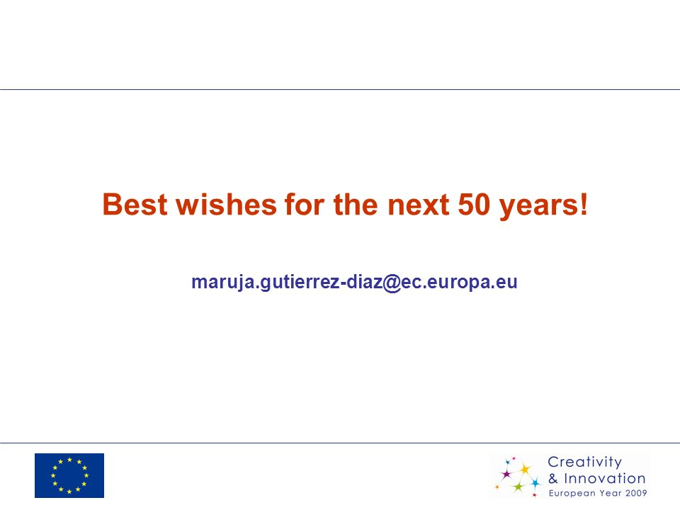 Best wishes for the next 50 years! maruja.gutierrez-diaz@ec.europa.eu