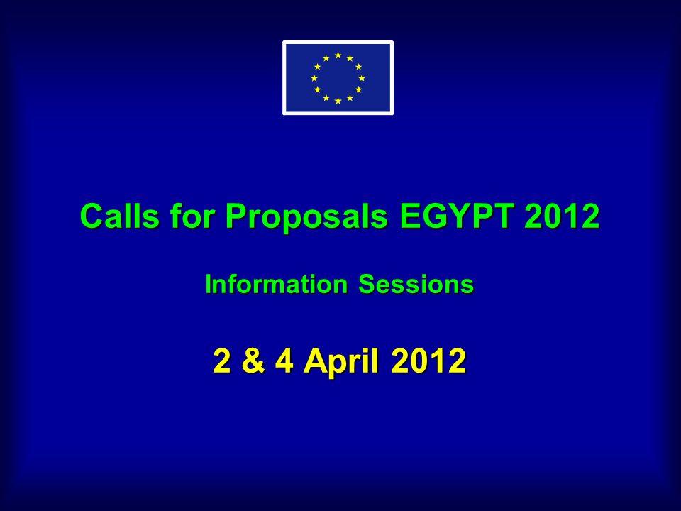 Calls for Proposals EGYPT 2012 Information Sessions 2 & 4 April 2012