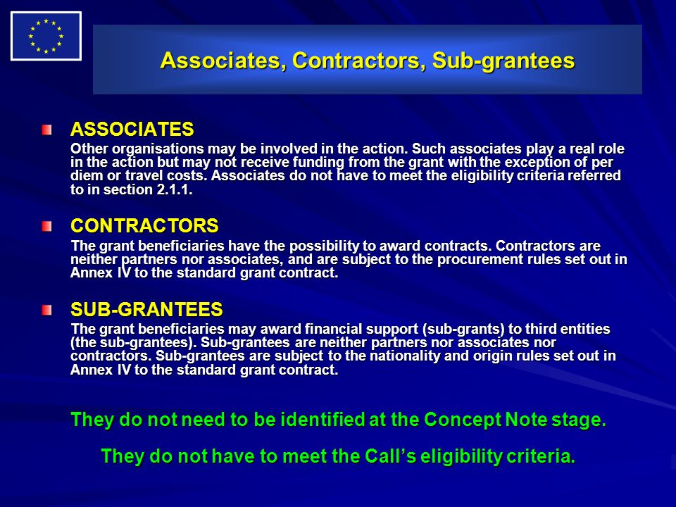 Associates, Contractors, Sub-grantees ASSOCIATES Other organisations may be involved in the action. Such associates play a real role in the action but