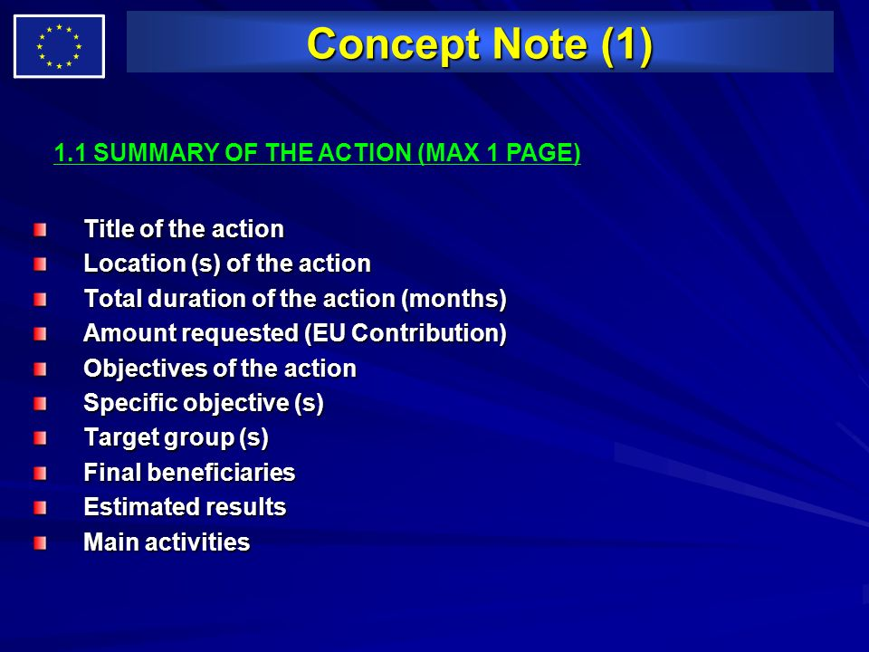 Concept Note (1) Title of the action Location (s) of the action Total duration of the action (months) Amount requested (EU Contribution) Objectives of