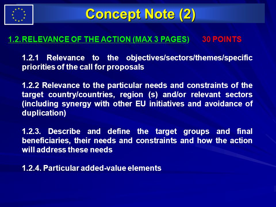 Concept Note (2) 1.2.RELEVANCE OF THE ACTION (MAX 3 PAGES) 30 POINTS 1.2.1 Relevance to the objectives/sectors/themes/specific priorities of the call