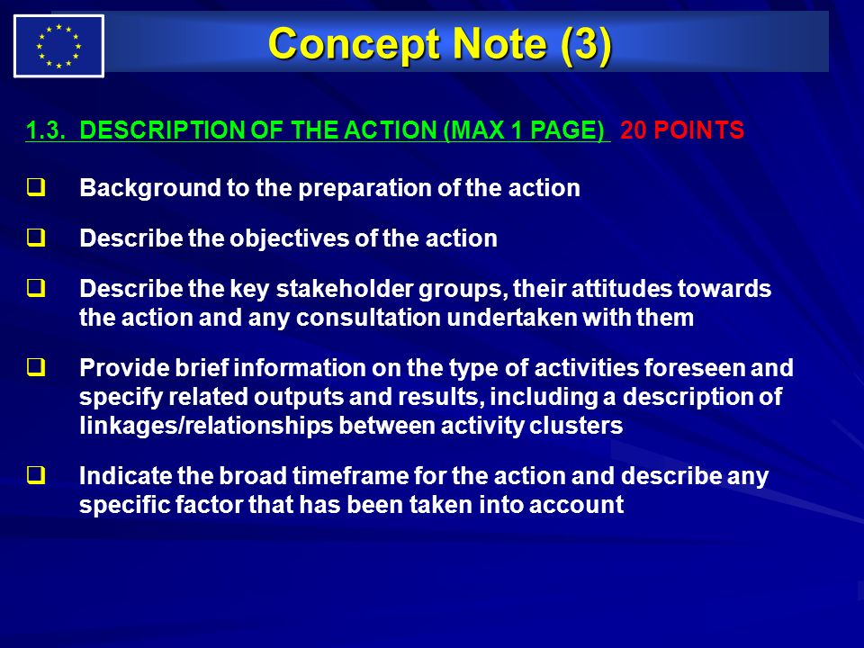 Concept Note (3) 1.3.DESCRIPTION OF THE ACTION (MAX 1 PAGE) 20 POINTS Background to the preparation of the action Describe the objectives of the actio
