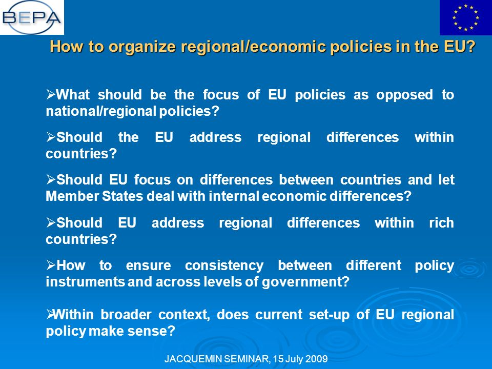 JACQUEMIN SEMINAR, 15 July 2009 What should be the focus of EU policies as opposed to national/regional policies.