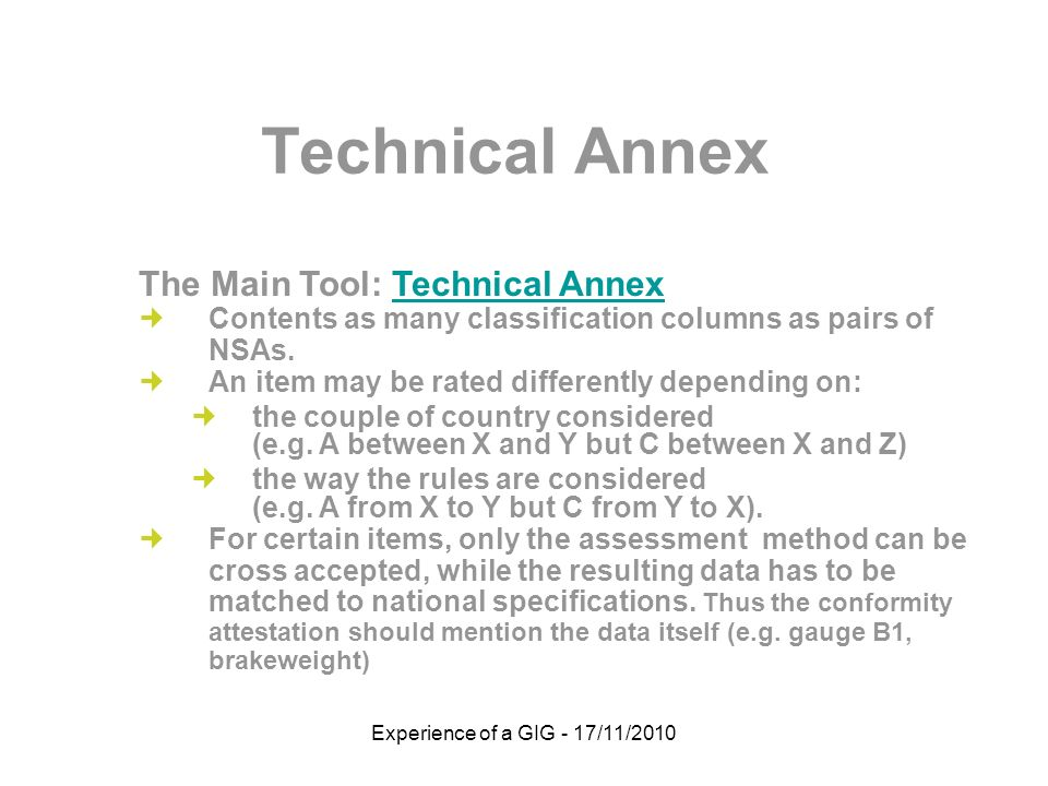 Experience of a GIG - 17/11/2010 Technical Annex The Main Tool: Technical AnnexTechnical Annex Contents as many classification columns as pairs of NSAs.