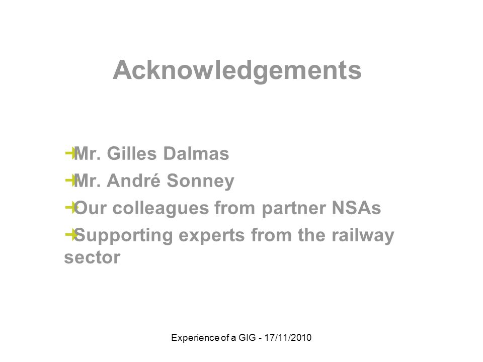 Experience of a GIG - 17/11/2010 Acknowledgements Mr.