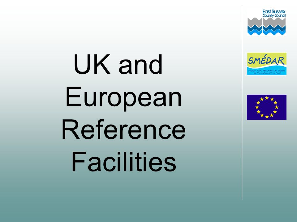 UK and European Reference Facilities