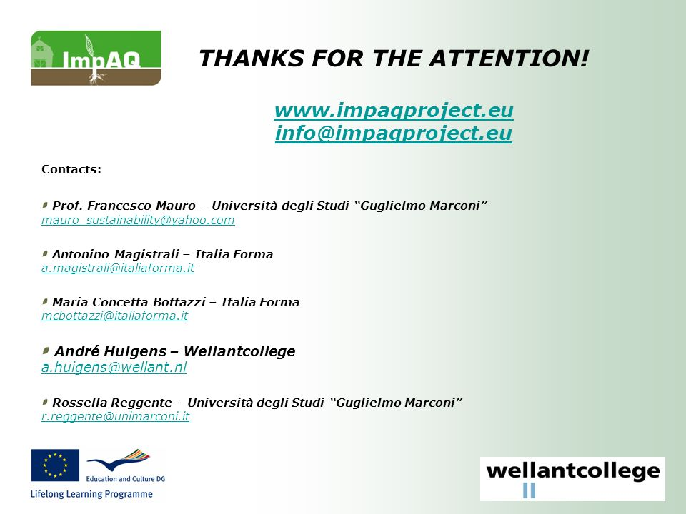 THANKS FOR THE ATTENTION. www.impaqproject.eu info@impaqproject.eu Contacts: Prof.