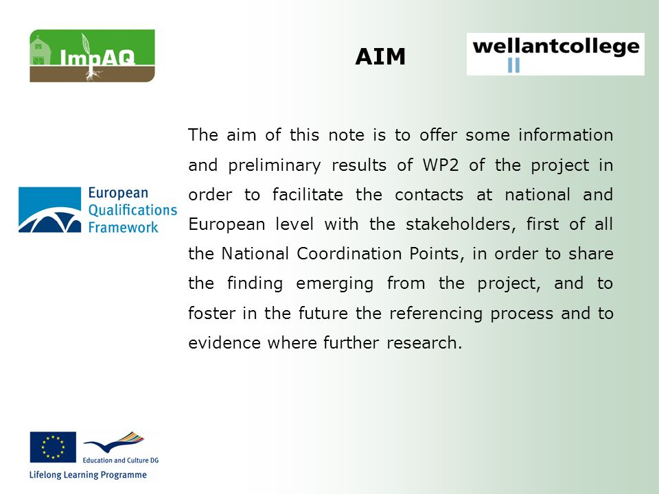 AIM The aim of this note is to offer some information and preliminary results of WP2 of the project in order to facilitate the contacts at national and European level with the stakeholders, first of all the National Coordination Points, in order to share the finding emerging from the project, and to foster in the future the referencing process and to evidence where further research.