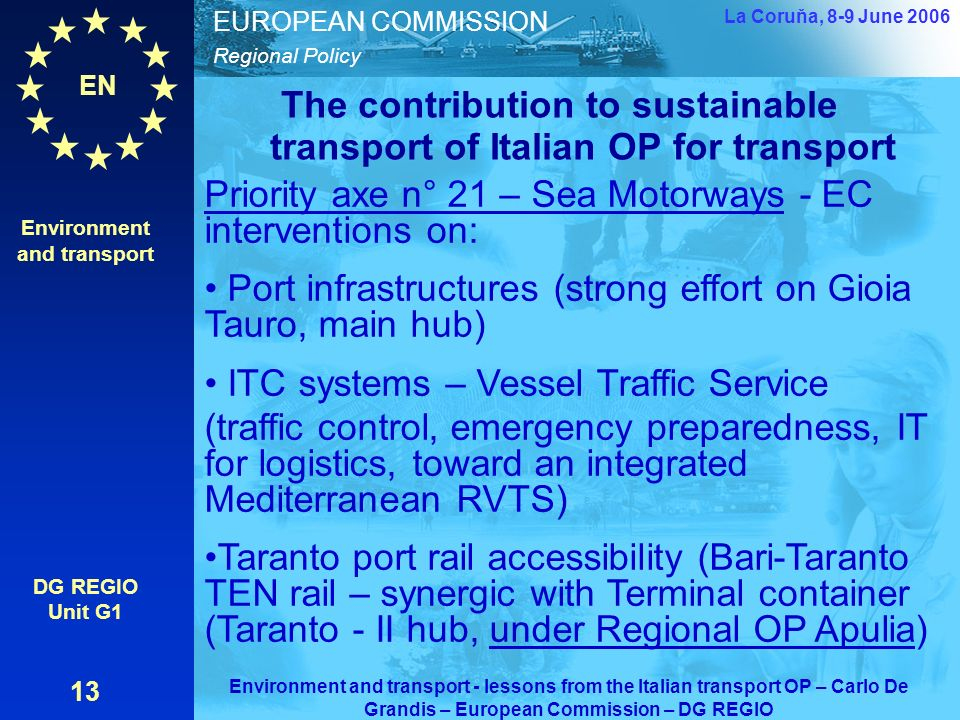 EN Regional Policy EUROPEAN COMMISSION The contribution to sustainable transport of Italian OP for transport Environment and transport DG REGIO Unit G