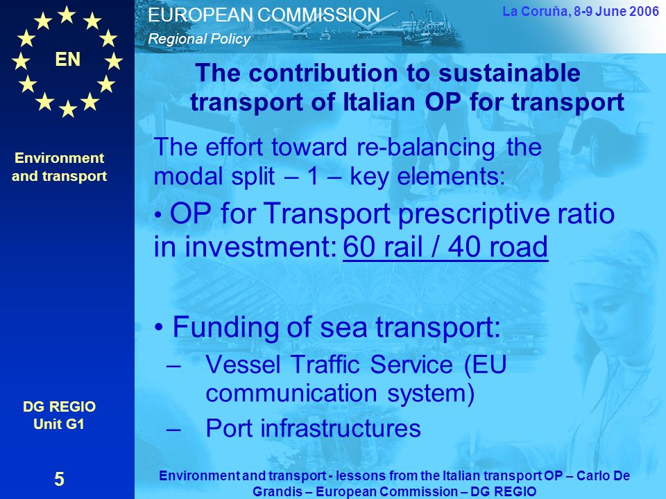 EN Regional Policy EUROPEAN COMMISSION Key aspects of ERDF strategy for interventions in the transport field in Italy Overall Mobility Goals of Commun