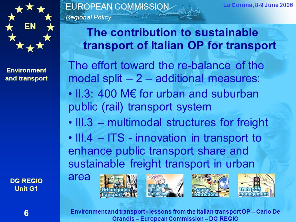 EN Regional Policy EUROPEAN COMMISSION The contribution to sustainable transport of Italian OP for transport The effort toward re-balancing the modal