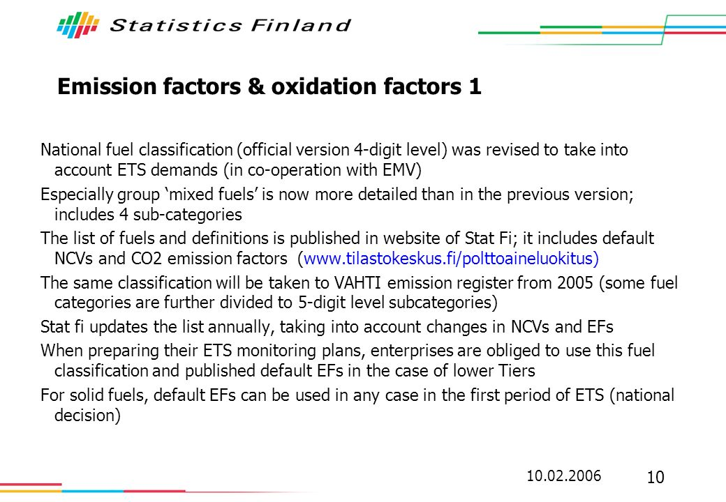 10.02.2006 10 Emission factors & oxidation factors 1 National fuel classification (official version 4-digit level) was revised to take into account ET