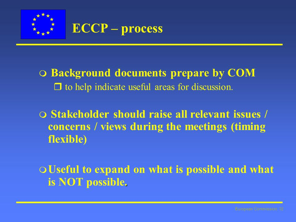 European Commission: 12 ECCP – process m Background documents prepare by COM r to help indicate useful areas for discussion.