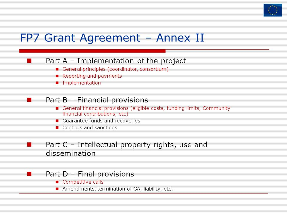 FP7 Grant Agreement – Annex II Part A – Implementation of the project General principles (coordinator, consortium) Reporting and payments Implementati