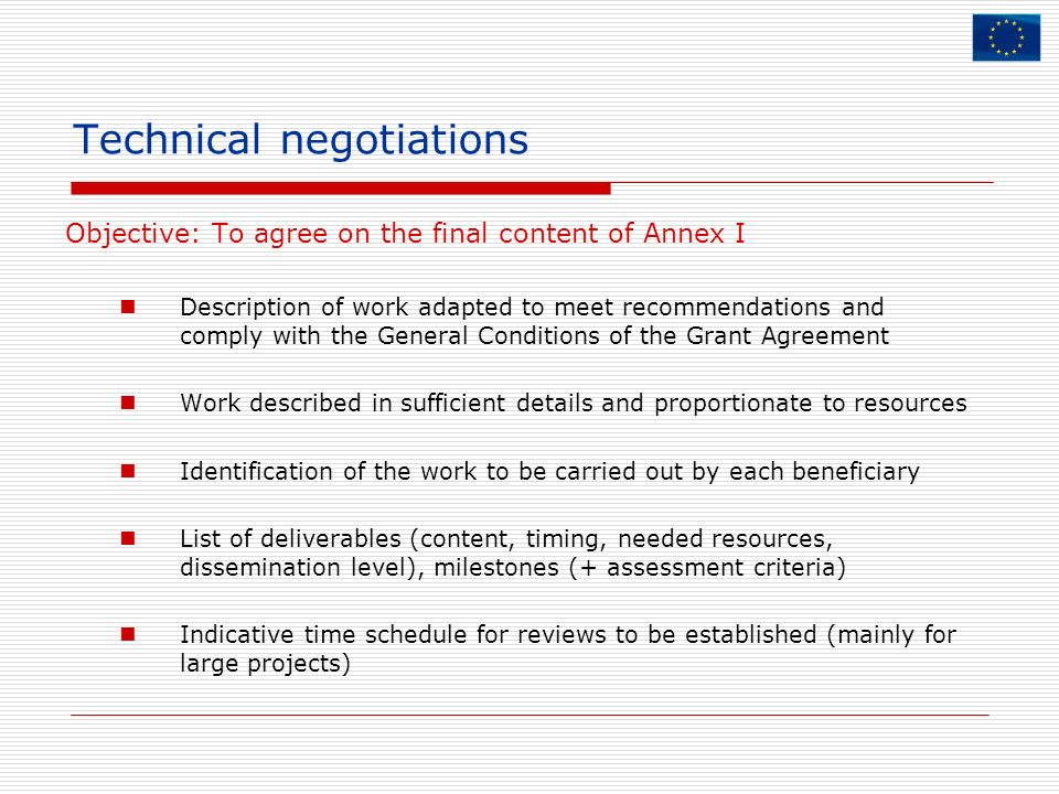 Technical negotiations Objective: To agree on the final content of Annex I Description of work adapted to meet recommendations and comply with the Gen