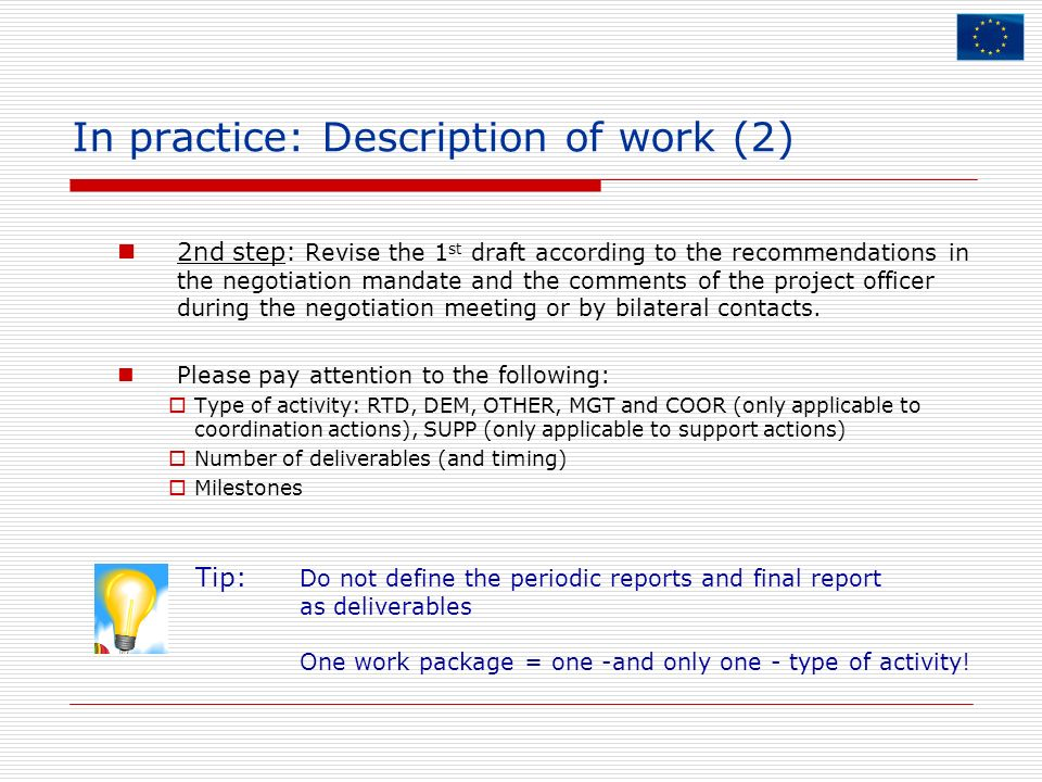 In practice: Description of work (2) 2nd step: Revise the 1 st draft according to the recommendations in the negotiation mandate and the comments of t
