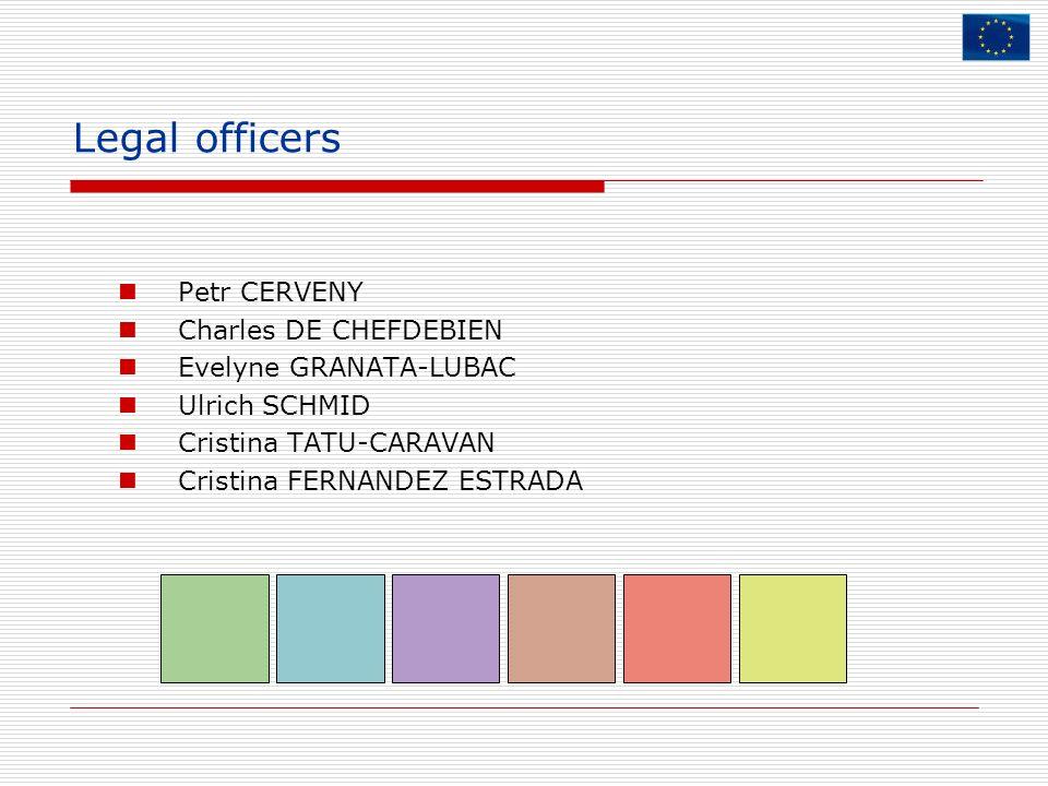 Legal officers Petr CERVENY Charles DE CHEFDEBIEN Evelyne GRANATA-LUBAC Ulrich SCHMID Cristina TATU-CARAVAN Cristina FERNANDEZ ESTRADA