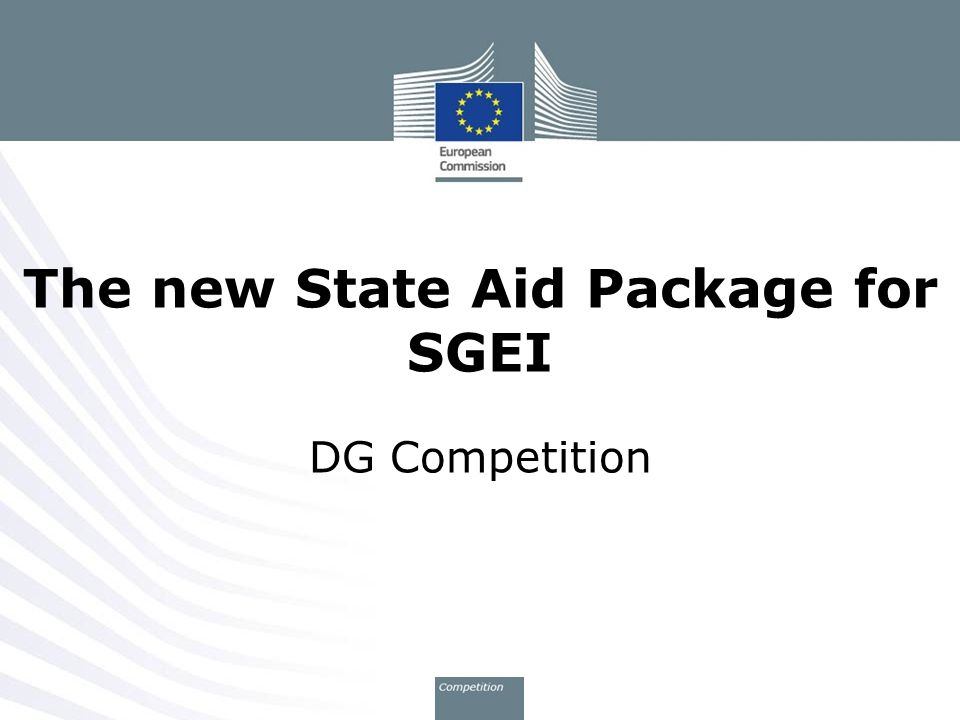 The new State Aid Package for SGEI DG Competition