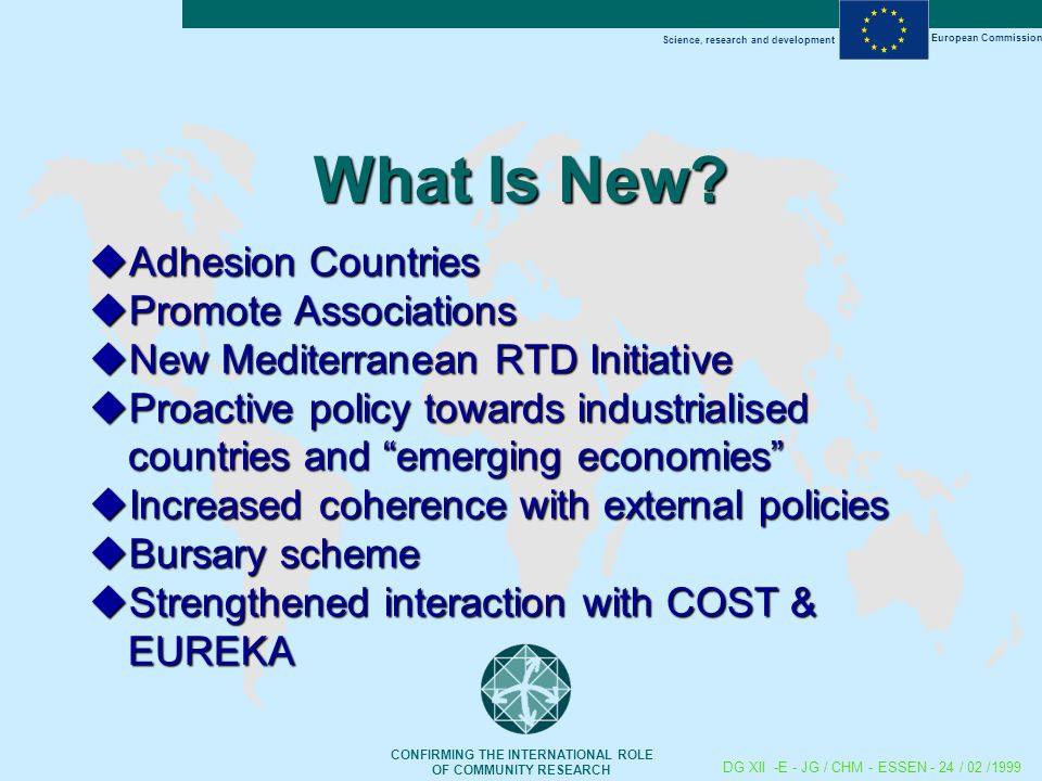 Science, research and development European Commission CONFIRMING THE INTERNATIONAL ROLE OF COMMUNITY RESEARCH DG XII -E - JG / CHM - ESSEN - 24 / 02 /
