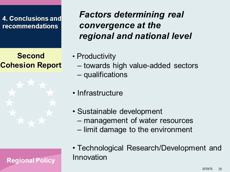 Second Cohesion Report 6PRFR 28 Regional Policy Productivity – towards high value-added sectors – qualifications Infrastructure Sustainable developmen