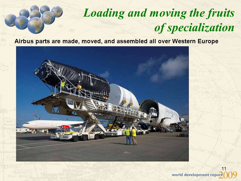 11 Loading and moving the fruits of specialization Airbus parts are made, moved, and assembled all over Western Europe