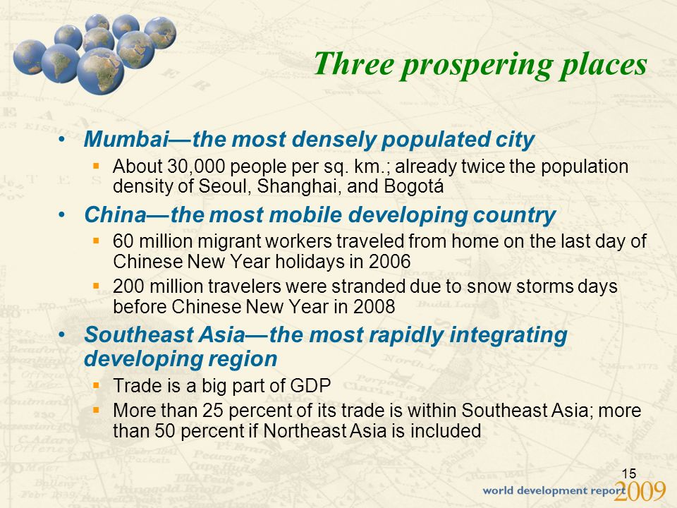 15 Three prospering places Mumbaithe most densely populated city About 30,000 people per sq.