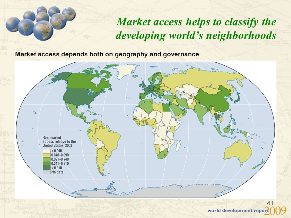 41 Market access helps to classify the developing worlds neighborhoods Market access depends both on geography and governance