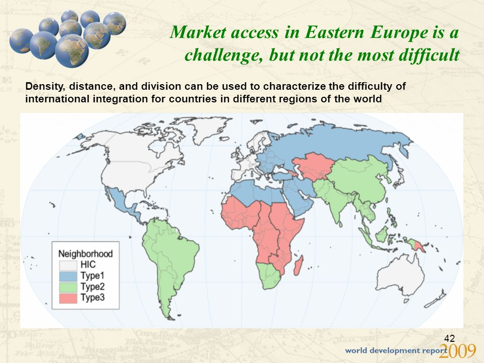 42 Market access in Eastern Europe is a challenge, but not the most difficult Density, distance, and division can be used to characterize the difficulty of international integration for countries in different regions of the world