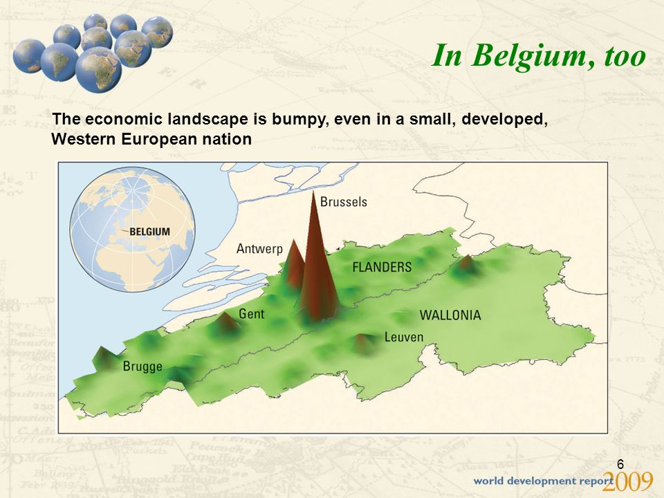 6 In Belgium, too The economic landscape is bumpy, even in a small, developed, Western European nation