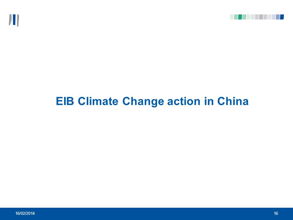 16 EIB Climate Change action in China 16/02/2014