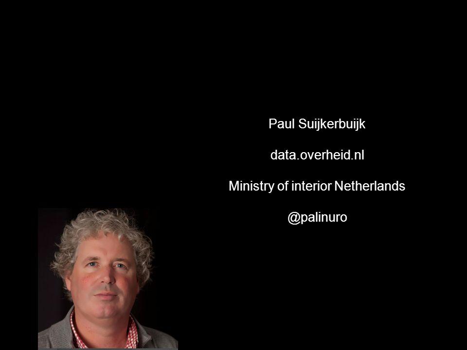 Paul Suijkerbuijk data.overheid.nl Ministry of interior Netherlands @palinuro
