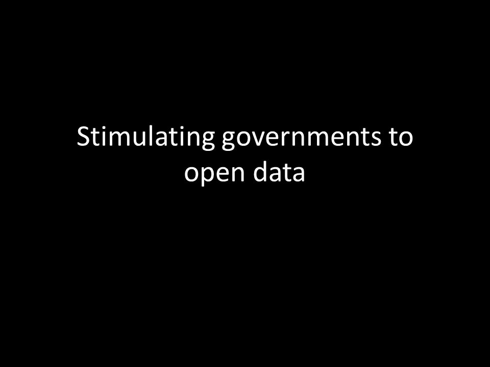 Stimulating governments to open data