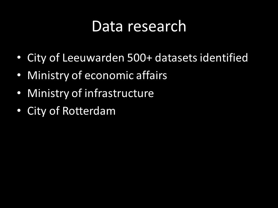 Data research City of Leeuwarden 500+ datasets identified Ministry of economic affairs Ministry of infrastructure City of Rotterdam