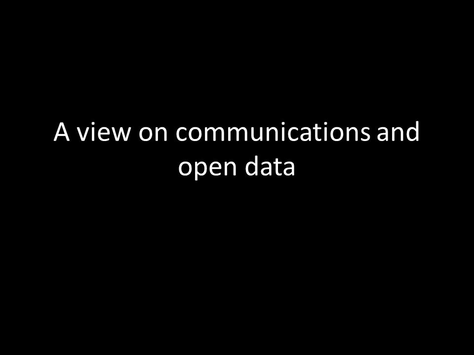 A view on communications and open data