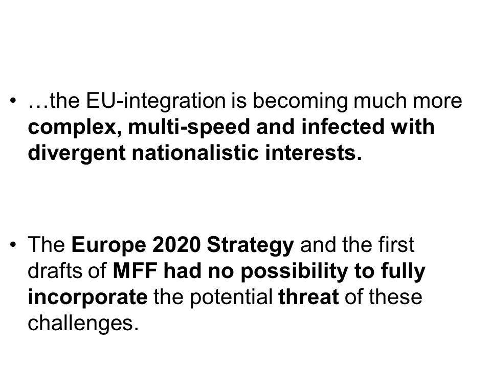 …the EU-integration is becoming much more complex, multi-speed and infected with divergent nationalistic interests.