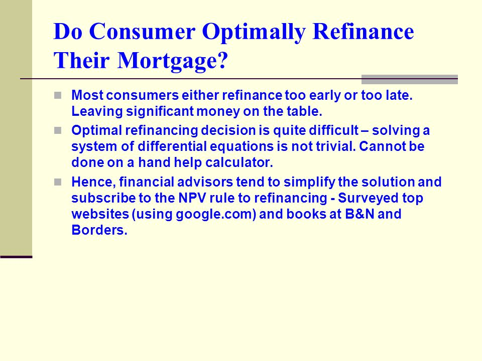 Do Consumer Optimally Refinance Their Mortgage.