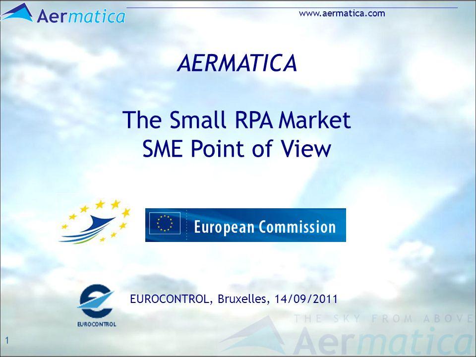 1 www.aermatica.com AERMATICA The Small RPA Market SME Point of View EUROCONTROL, Bruxelles, 14/09/2011