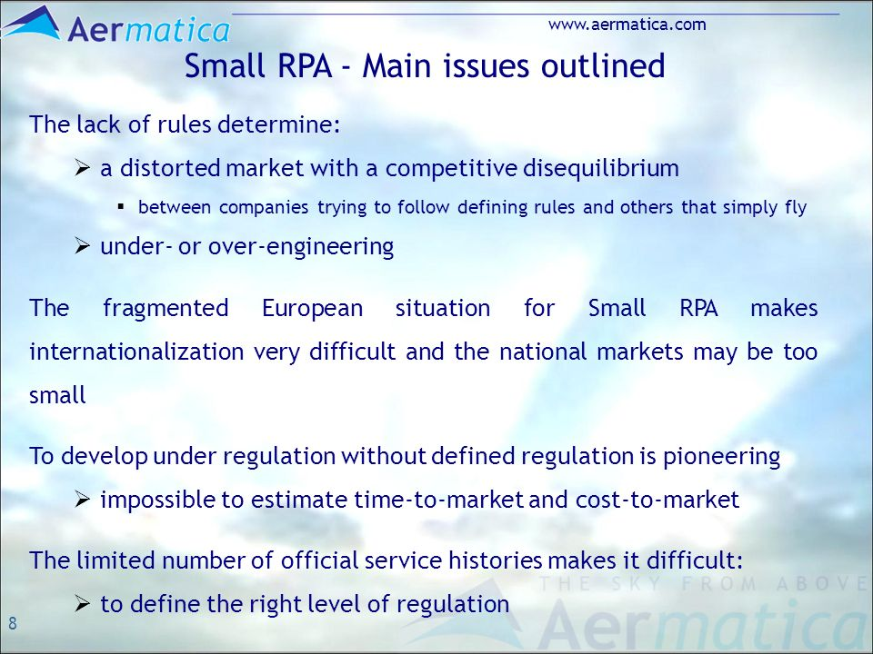 8 www.aermatica.com Small RPA - Main issues outlined The lack of rules determine: a distorted market with a competitive disequilibrium between compani