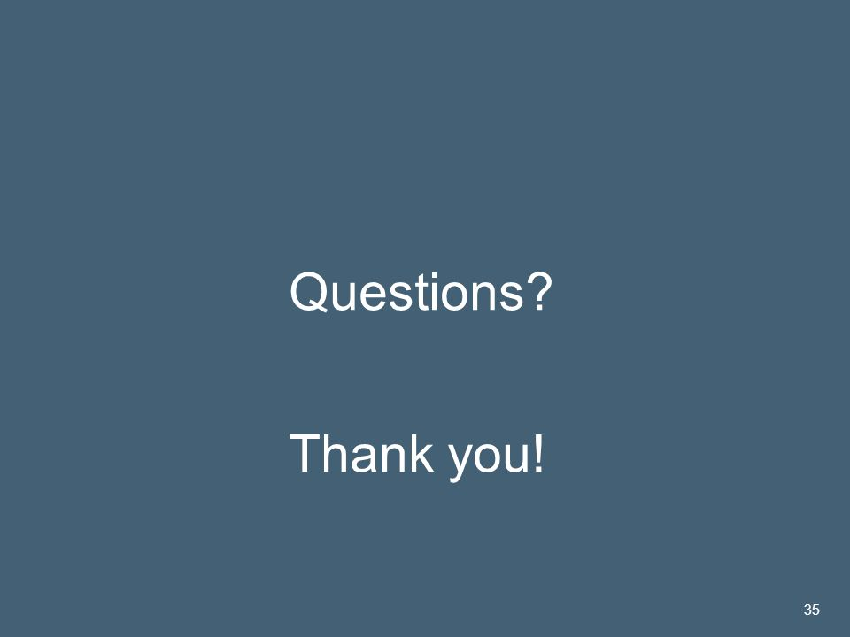 José María Roldán | 14 Nov 2005 35 Questions Thank you! 35