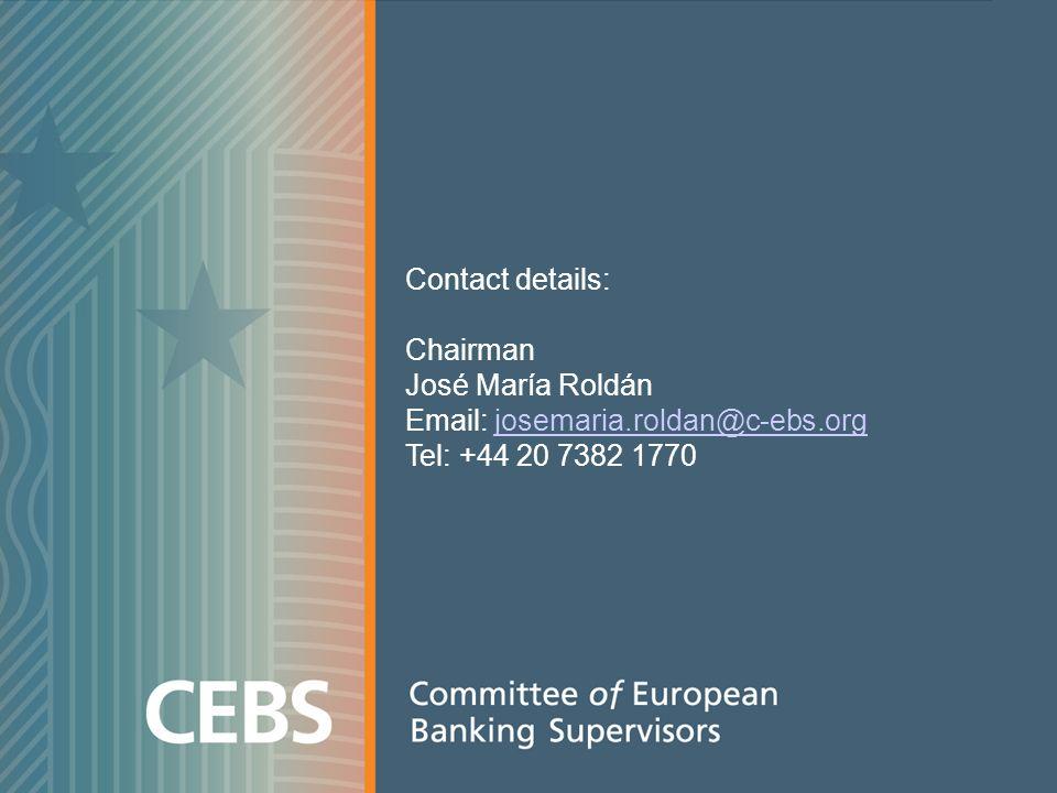 Contact details: Chairman José María Roldán Email: josemaria.roldan@c-ebs.orgjosemaria.roldan@c-ebs.org Tel: +44 20 7382 1770