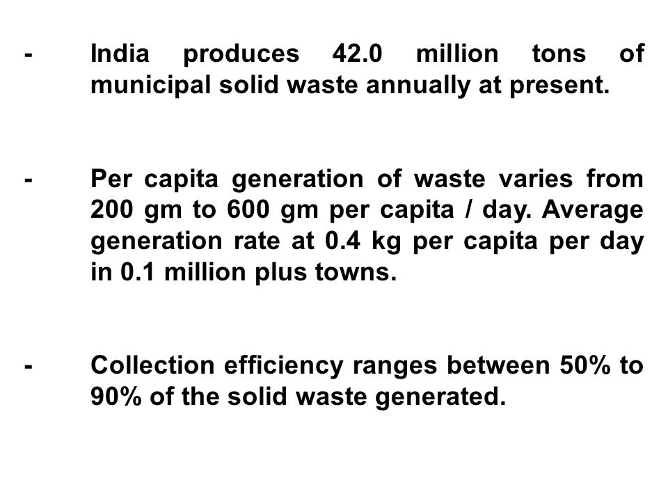 INITIATIVES BY GOVERNMENT OF INDIA Bio-medical Waste Handling Rules, 1998 - Notified Municipal Solid Waste Management Rules, 2000 – Notified.
