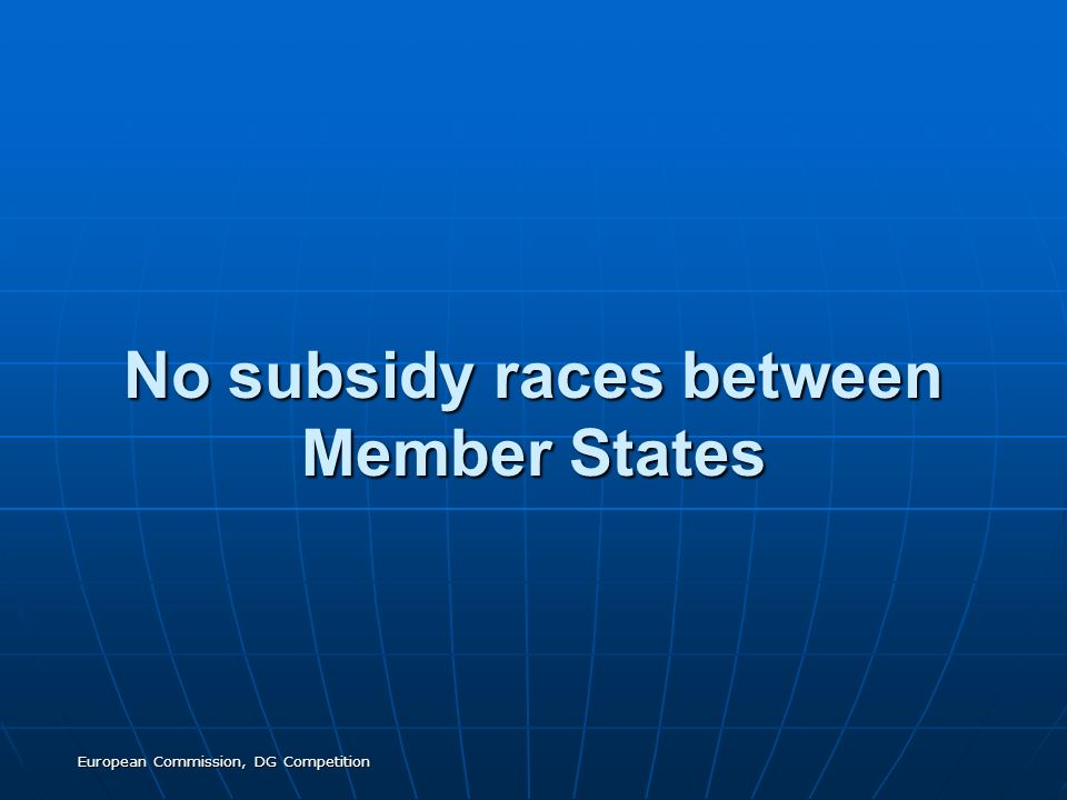 No subsidy races between Member States