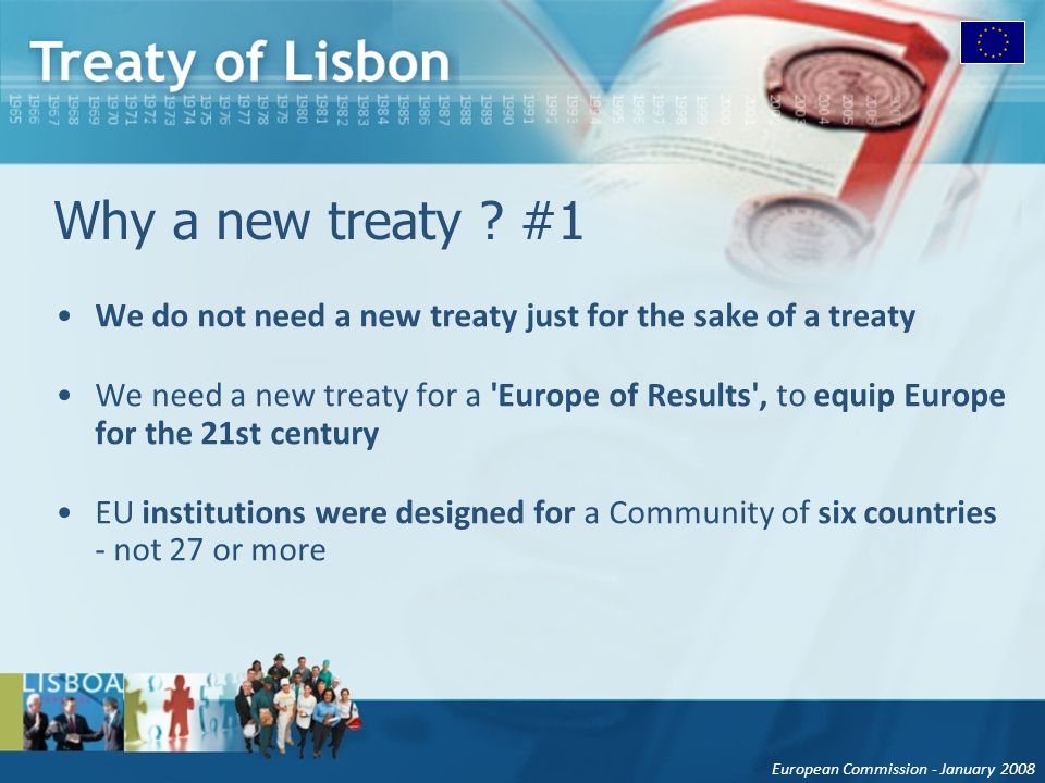 European Commission - January 2008 Why a new treaty .