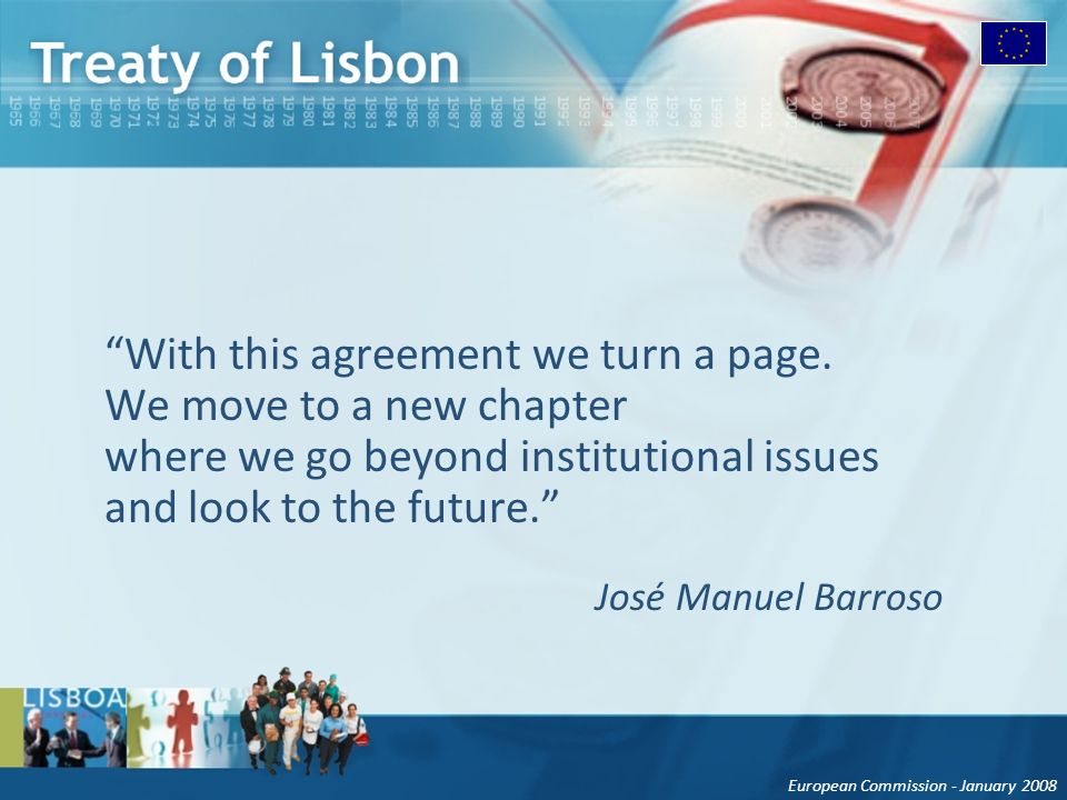 European Commission - January 2008 With this agreement we turn a page.