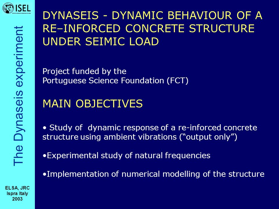 The Dynaseis experiment ELSA, JRC Ispra Italy 2003 FIRST TEST Cables were deployed along the floors...